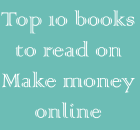 Top 10 books to read on Make money online