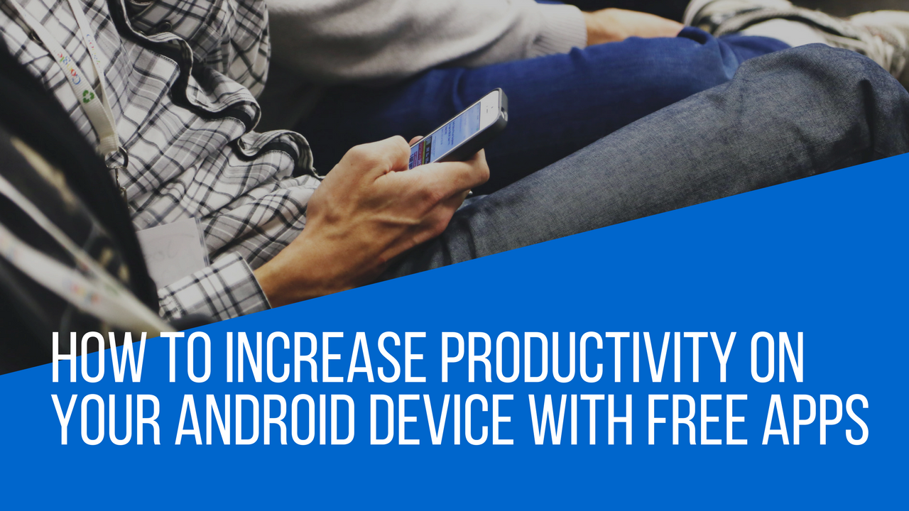 Apps to Increase Productivity