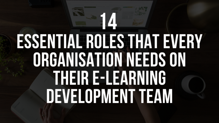 14 Essential Roles That Every Organisation Needs on Their e-Learning Development Team